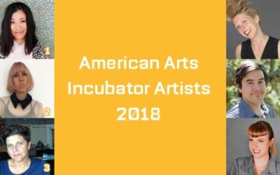 Announcing Artists for the 2018 American Arts Incubator