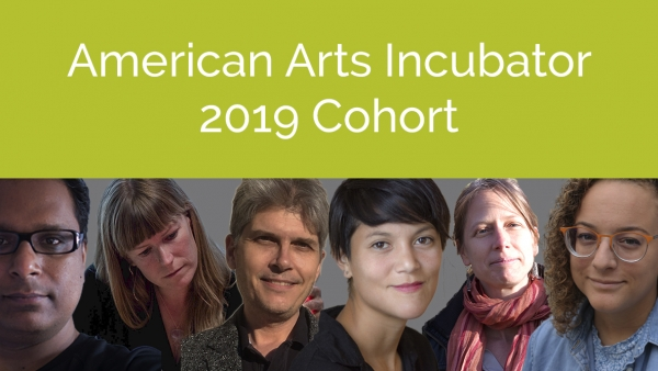 Announcing the 2019 American Arts Incubator Cohort
